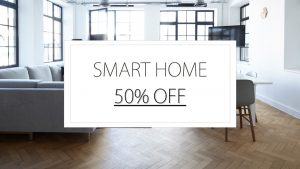 Make Your Home Smarter For 50% Off