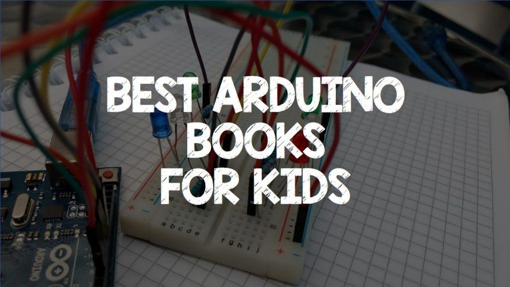 Best Arduino Books For Kids Maker Advisor