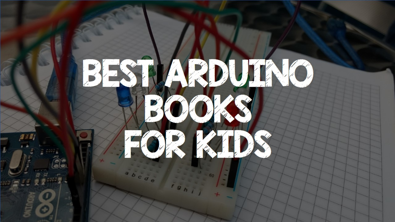 Best Arduino Books For Kids Maker Advisor Home Electrical Wiring