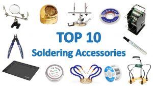 Top 10 Soldering Accessories and Tools