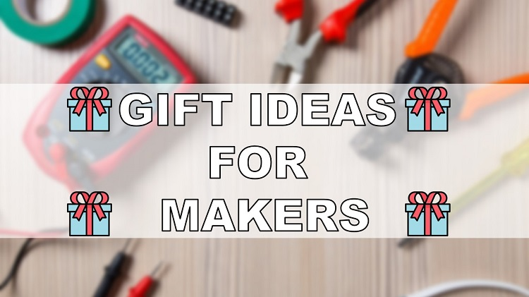 Ultimate Gift List For Makers Electronics Hobbyists And DIYers