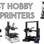Best Hobby 3D Printers – Under $250